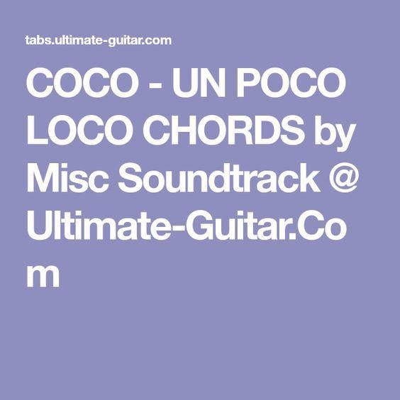 Coco Un Poco Loco Chords By Misc Soundtrack Ultimate Guitar