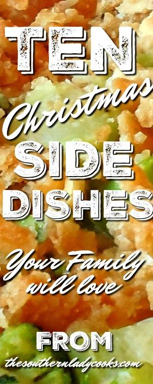 christmas side dishes the southern lady cooks christmas diyfooddrinks pinterest christmas side dishes christmas side and southern ladies - Christmas Side Dishes Pinterest