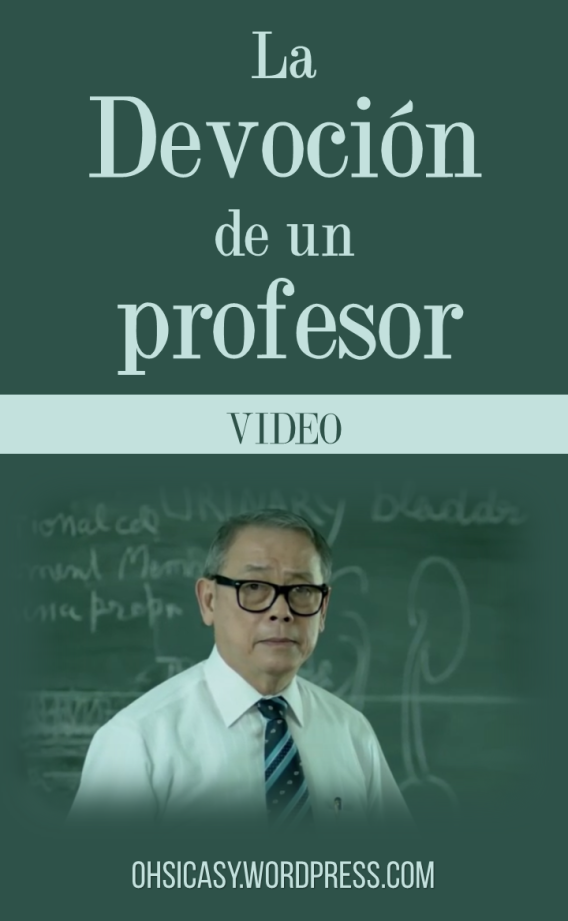 Video tailandés, con subtítulos en español, que muestra la devoción de un maestro hacia su profesión en ohsicasy.wordpress.com