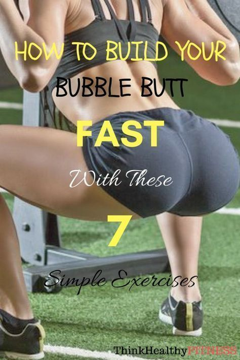 How To Build Your Bubble Butt FAST With These 7 Simple Exercises - Think Healthy Fitness #fitnessque...