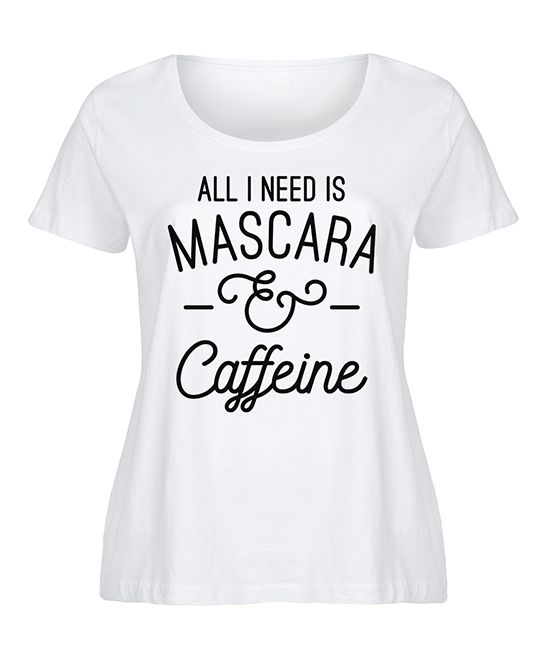 White 'All I Need Is Mascara And Caffeine' Scoop Neck Tee - Plus