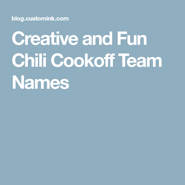 Creative and Fun Chili Cookoff Team Names | Chili cook off, Team ...