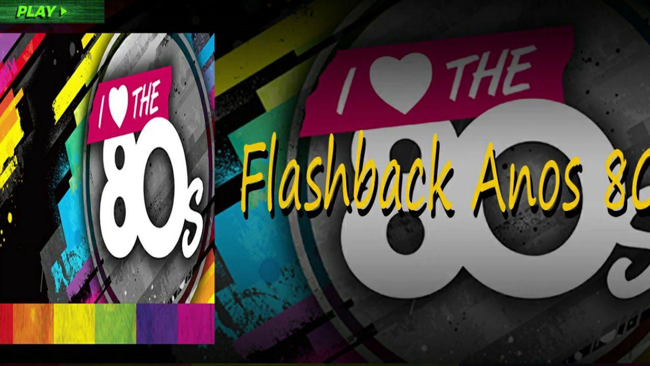 Flashback Anos 80 Musicas Anos 70 Anos 80 Anos 70 80 90