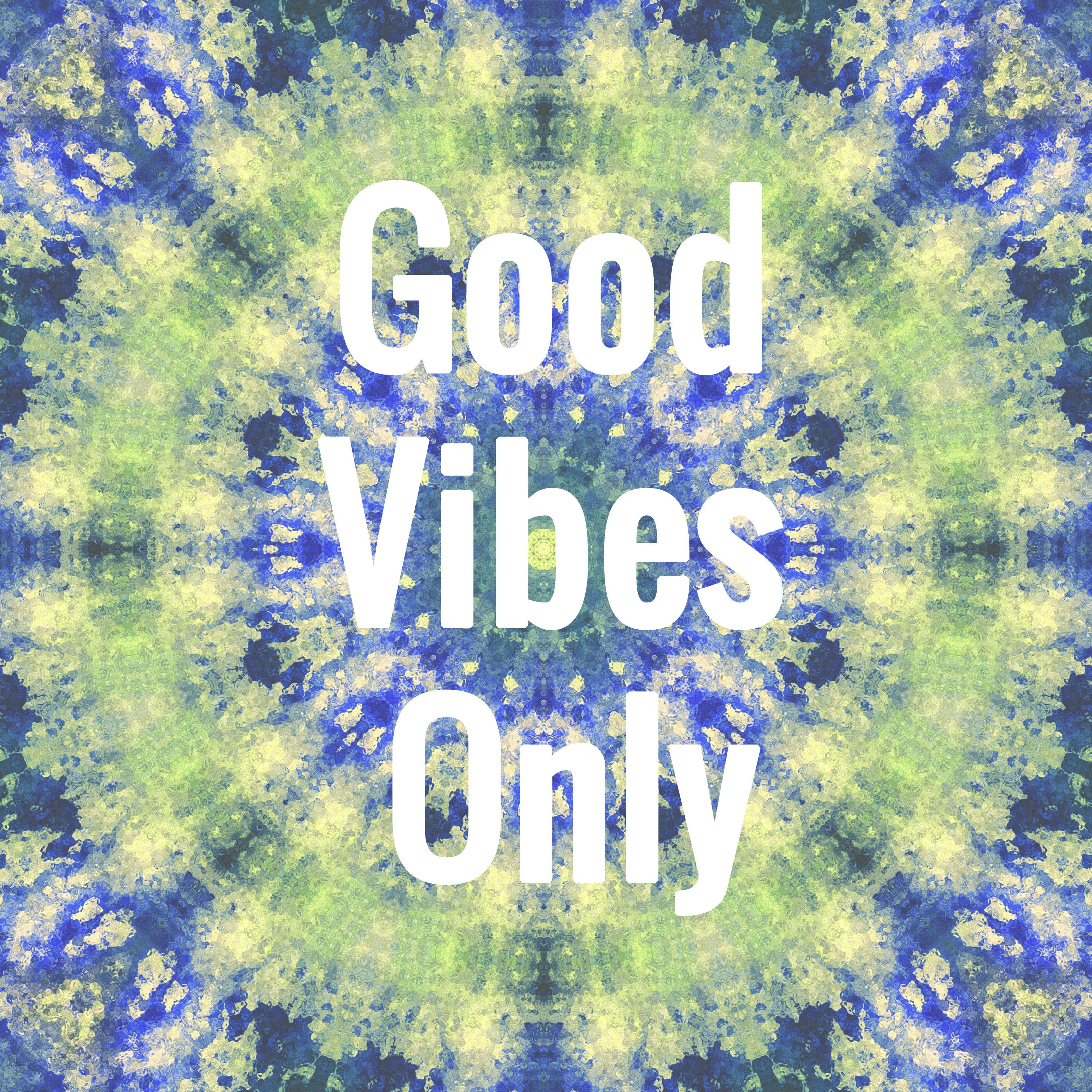 Good Vibes Quotes: Tie Dye .. Good Vibes Only