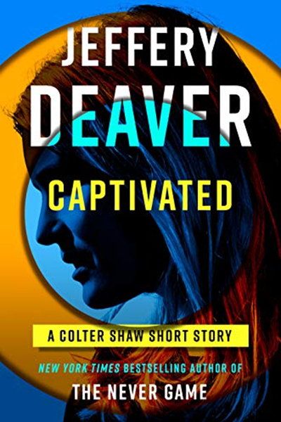 2019 Captivated By Jeffery Deaver G P Putnam S Sons Ebook Captivated Ebooks Library