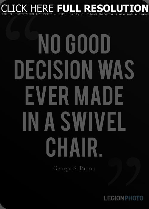 Hehe :) Good patton quote...