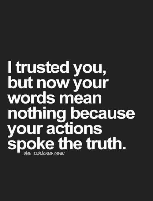 Actions Dont Lie Dating Advice Quotes Life Quotes