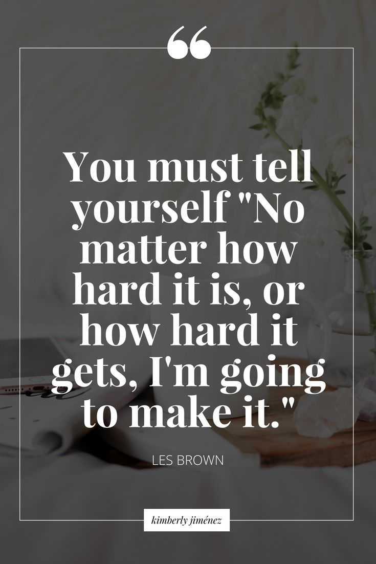 Positive Inspirational Quotes: Push Through No Matter How Hard It Gets