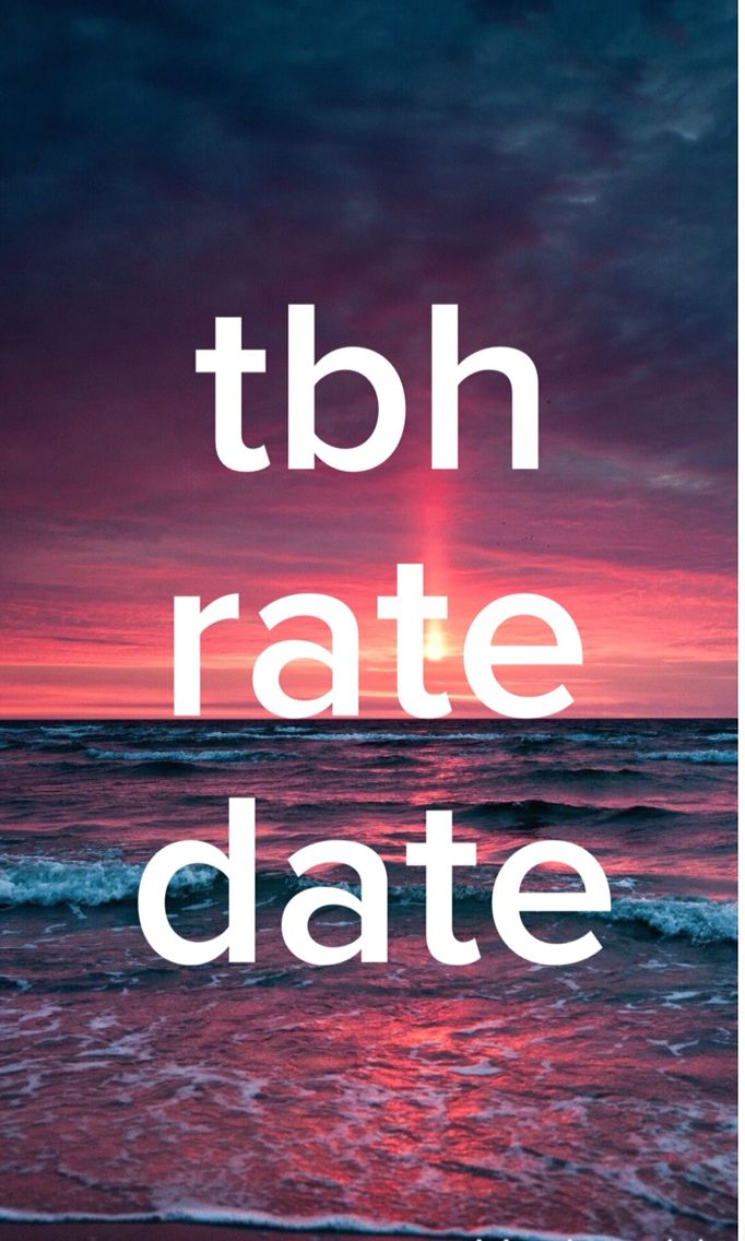 tbh rate date girl tbh rate date instagram posts