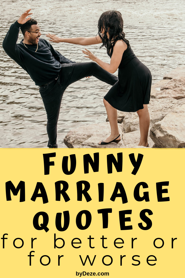 65 Funny Quotes About Marriage That Every Couple Will Understand Bydeze Marriage Quotes Funny Husband Quotes Funny Wedding Quotes Funny