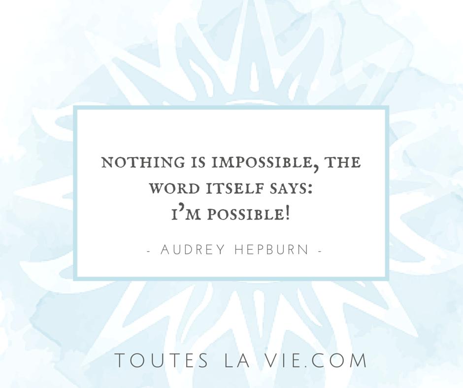 Elke dag een nieuwe quote op Toutes La Vie om jou te inspireren!  Audrey Hepburn Quote