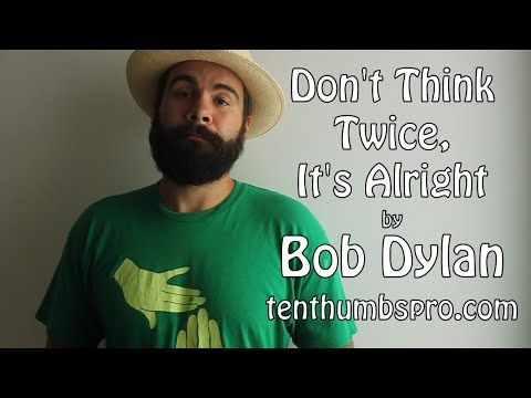 Bob Dylan Don T Think Twice It S Alright How To Fingerpick