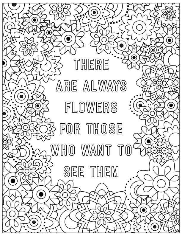 Quote Coloring Page There Are Always Flowers For Those Who Want To