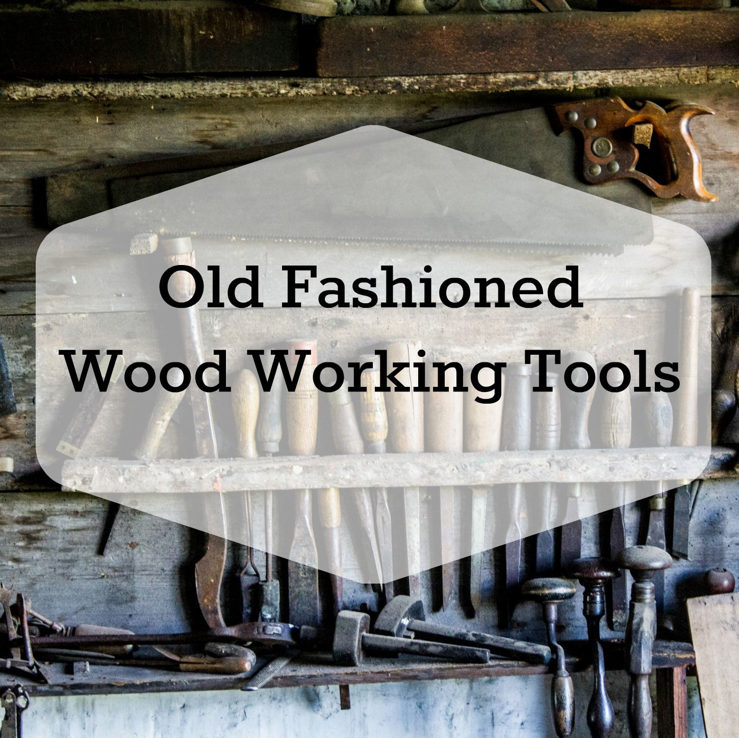 Old Fashioned Wood Working Tools
