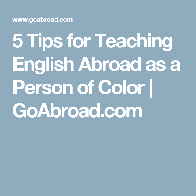 5 Tips for Teaching English Abroad as a Person of Color | GoAbroad.com