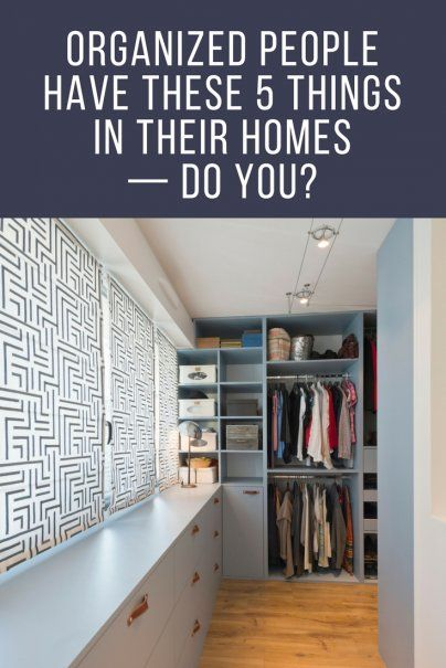 Organized People Have These 5 Things in Their Homes — Do You