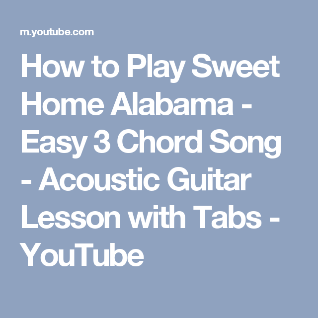 How to Play Sweet Home Alabama - Easy 3 Chord Song - Acoustic Guitar ...