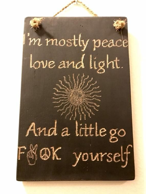 Download I'm mostly peace, love and light sign, snarky sign, funny ...