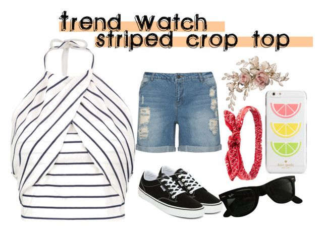 """""""Striped Crop Top"""" by erin-joyce-clothing on Polyvore featuring Vans, JunaRose, Ray-Ban, Charlotte Russe and Kate Spade"""