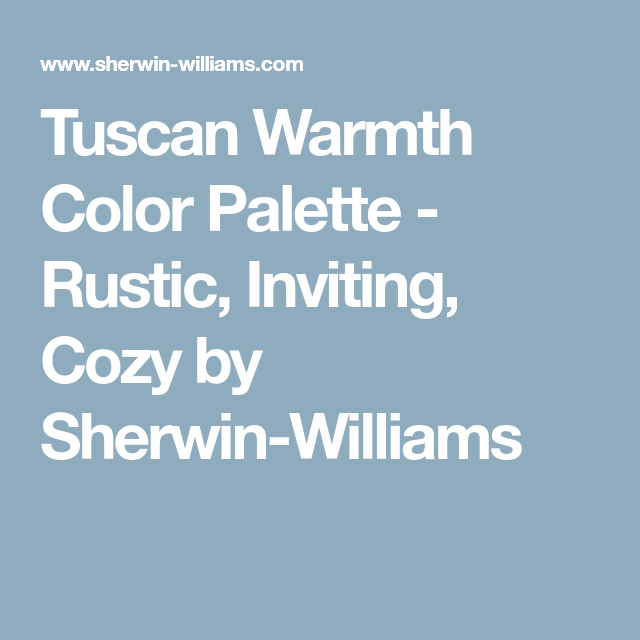 tuscan warmth color palette rustic inviting cozy by sherwin