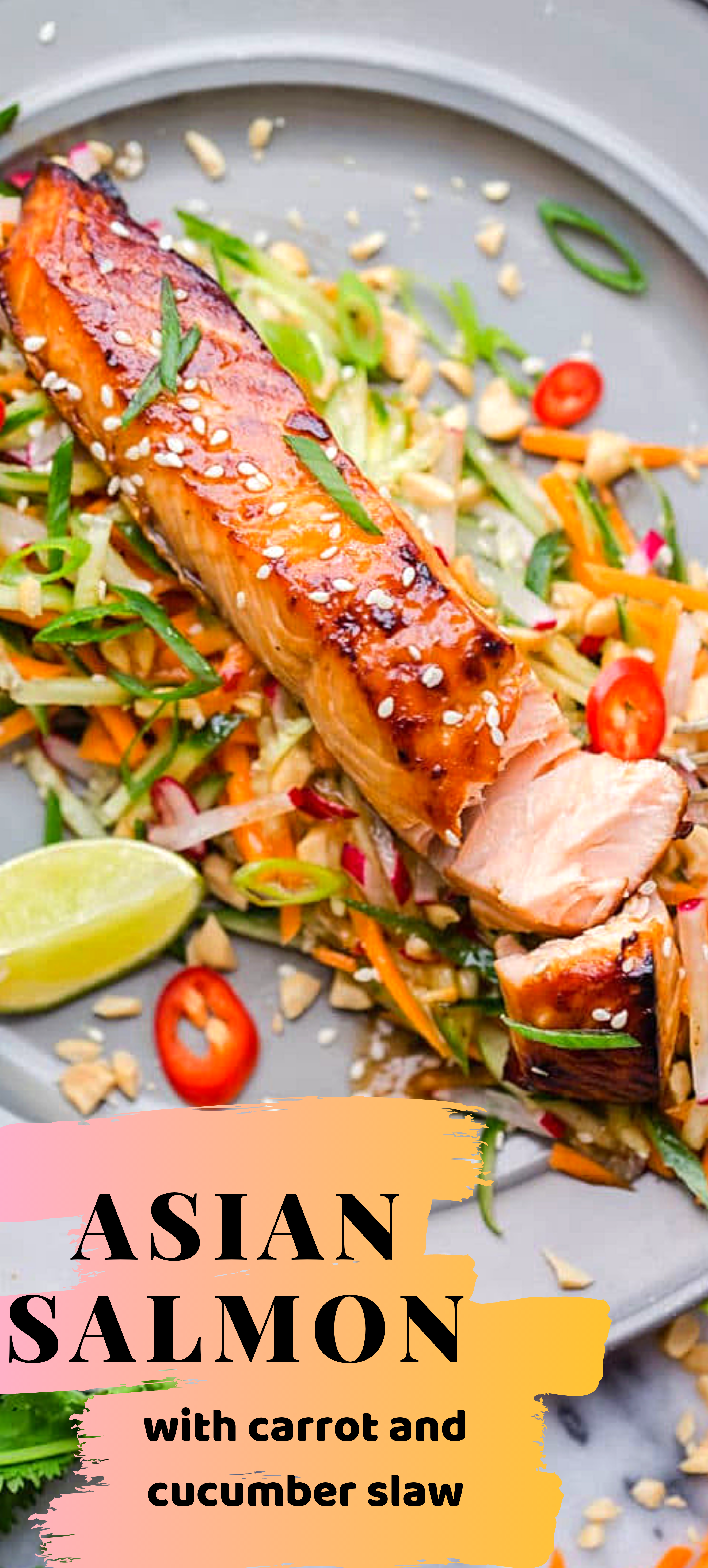 Asian Salmon with Carrot and Cucumber Slaw #salmonrecipes