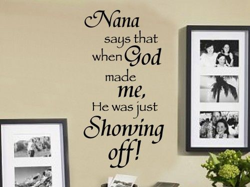 nana says that 20x36 vinyl lettering wall quotes words sticky art stickywordsvinyllettering furnishings on