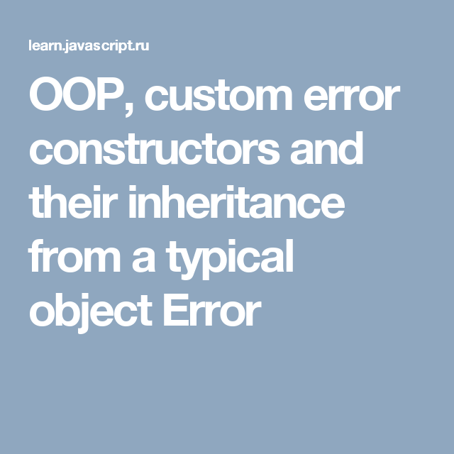 OOP, custom error constructors and their inheritance from a