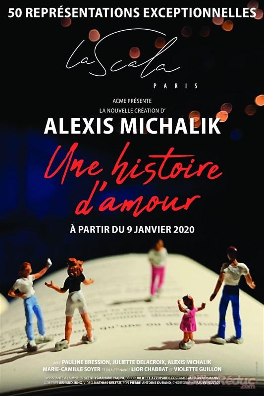 Une Histoire D Amour La Scala Billetreduc Com Histoire D Amour Alexis Michalik Amour