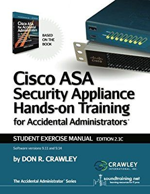 Cisco ASA Security Appliance Hands-On Training for Accidental