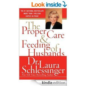 Amazon.com: The Proper Care and Feeding of Husbands eBook: Dr. Laura Schlessinger: Books