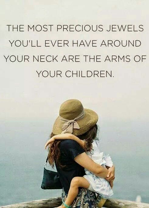 My Hugs And Cuddles And Wonderful The Most Precious Gifts Words Daughter Quotes Son Quotes