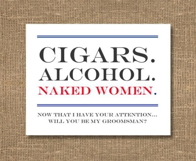 Cigars Alcohol Women Best Man Will You Be My Of