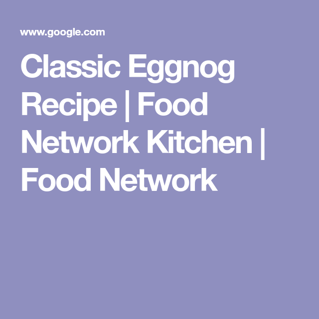 Classic eggnog recipe food network kitchen food network classic eggnog recipe food network kitchen food network forumfinder Gallery