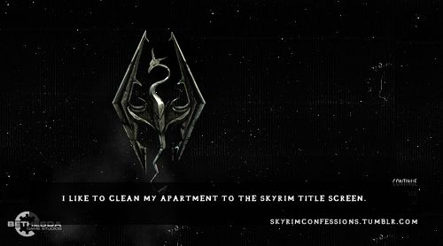 I like to clean my apartment to the Skyrim title screen. http ...