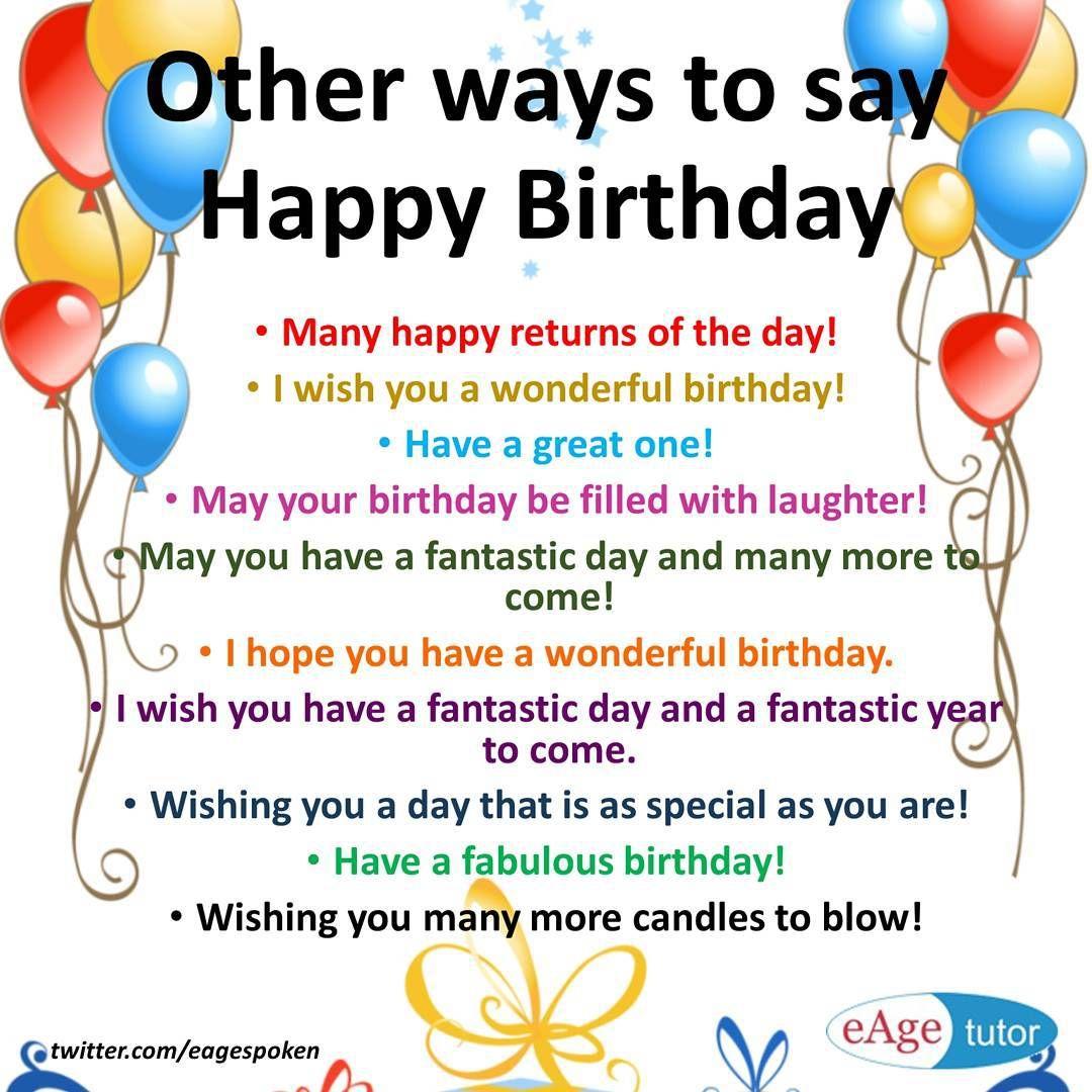 Other ways to say Happy Birthday! Wish you a wonderful