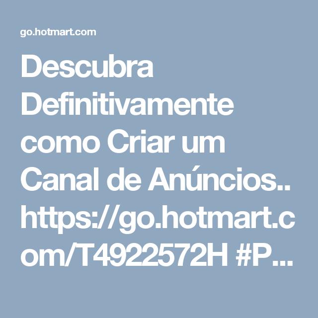 Descubra Definitivamente como Criar um Canal de Anúncios.. https://go.hotmart.com/T4922572H  #PreçoBaixoAgora #MagazineJC79