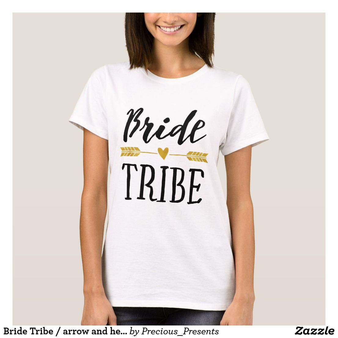 05bf336f9c89d Bride Tribe / arrow and heart T-Shirt | Zazzle.com in 2019 ...