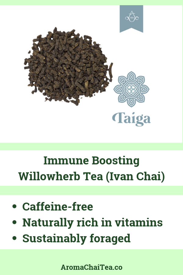 Immune Boosting Willowherb Tea TAIGA Helps Prevent Illnesses  It is important to start building up your immune system before a cold or flu settles in  This naturally caff...