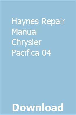 Haynes Repair Manual Chrysler Pacifica 04 | motatima | Repair
