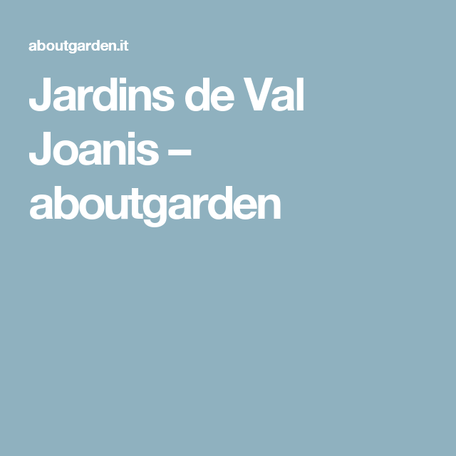 Photo of Jardins de Val Joanis – aboutgarden