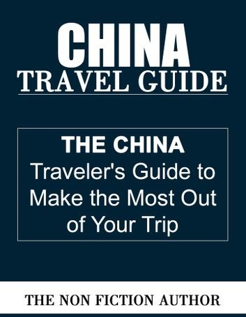China Travel Guide ebook by The Non Fiction Author - Rakuten Kobo