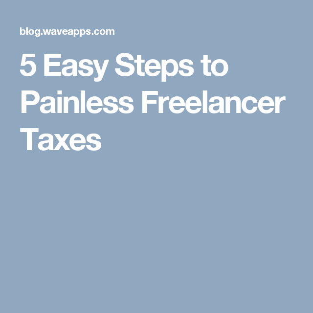 5 Easy Steps to Painless Freelancer Taxes | Ember & Co Finances ...