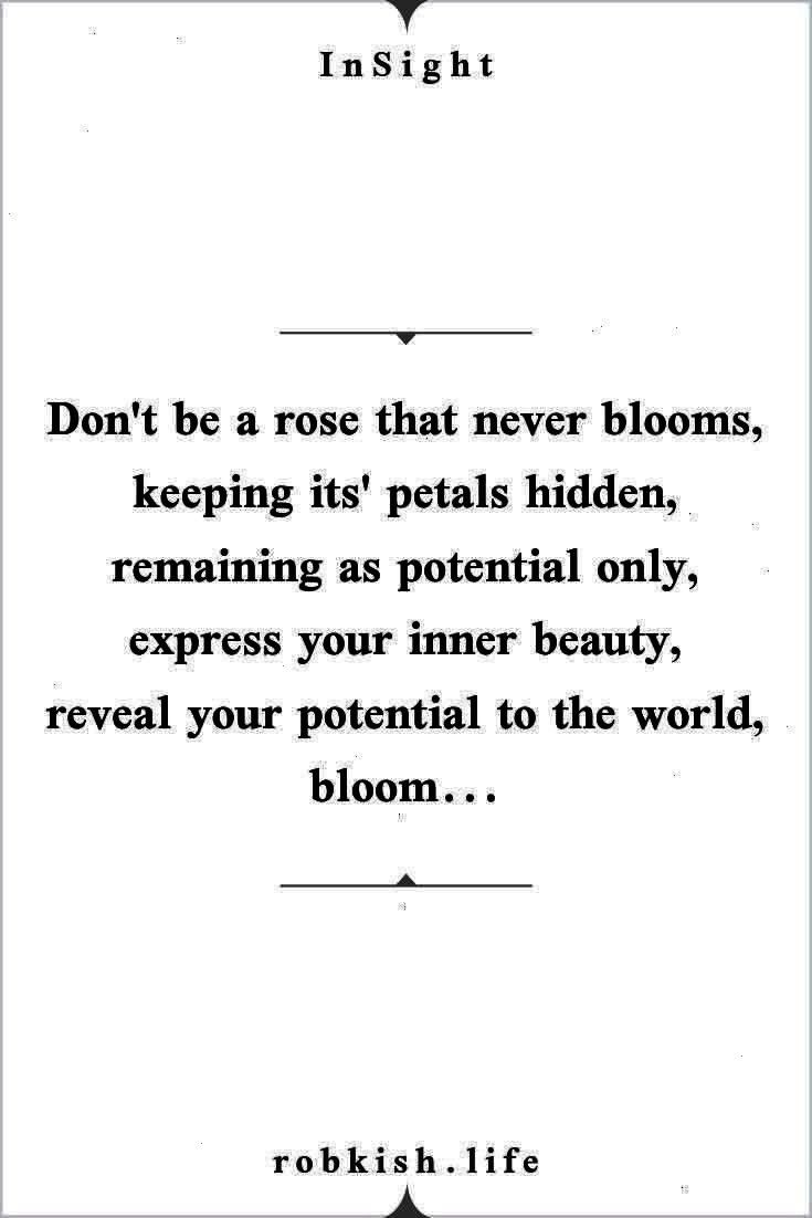 its petals hidden remaining as pote  Nav Dont be a rose that never blooms keeping its petals hidden remaining as pote  Nav  38 Excellent And Wisdom Quote Make You Stronge...