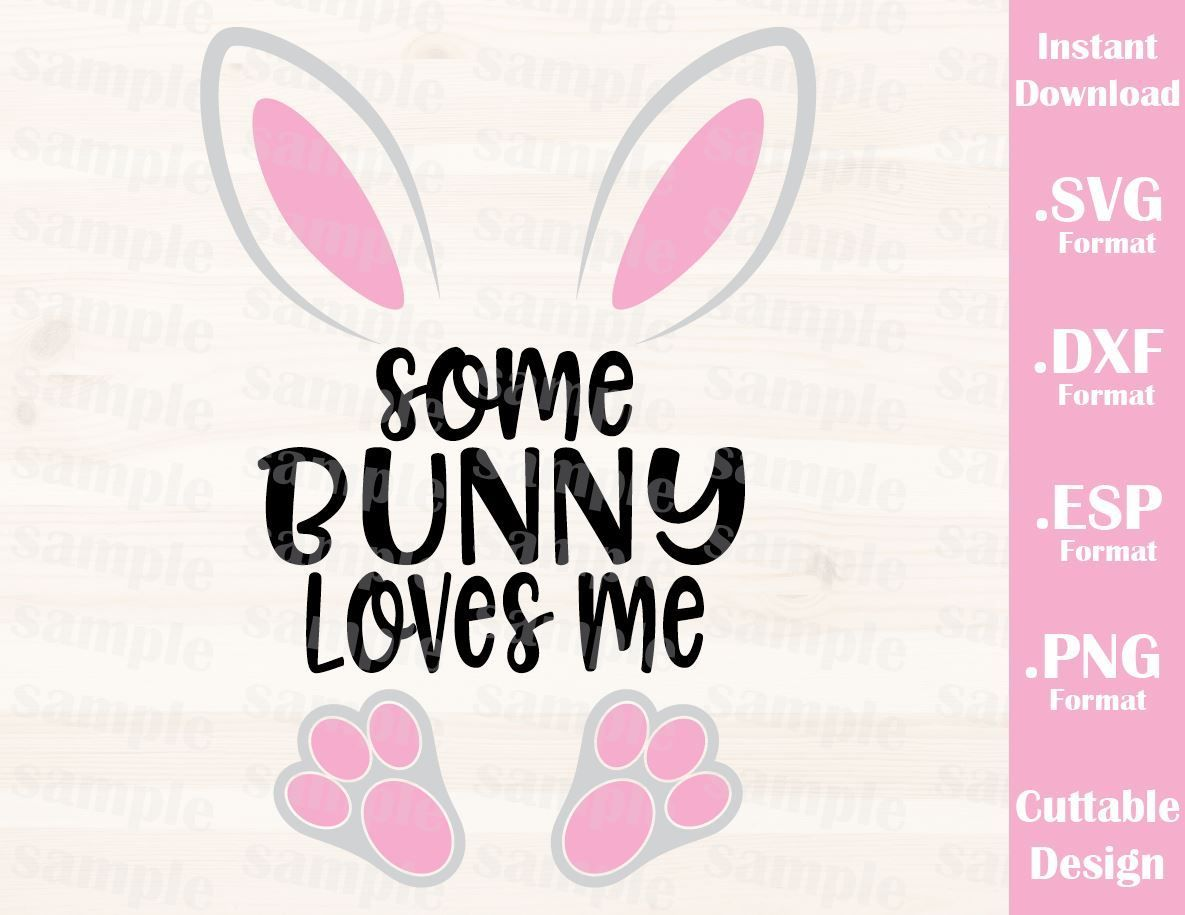 Photo of Easter Quote, Some Bunny Loves Me, Baby, Kid, Cutting File in SVG, ESP, DXF and PNG Format for Cricut and Silhouette