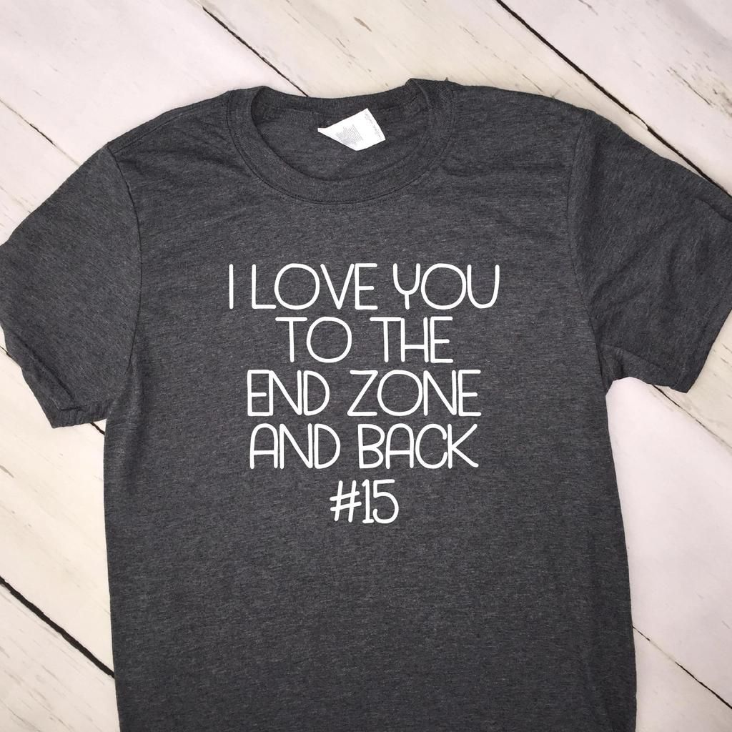 Download I Love You To The End Zone And Back T Shirt With Jersey ...