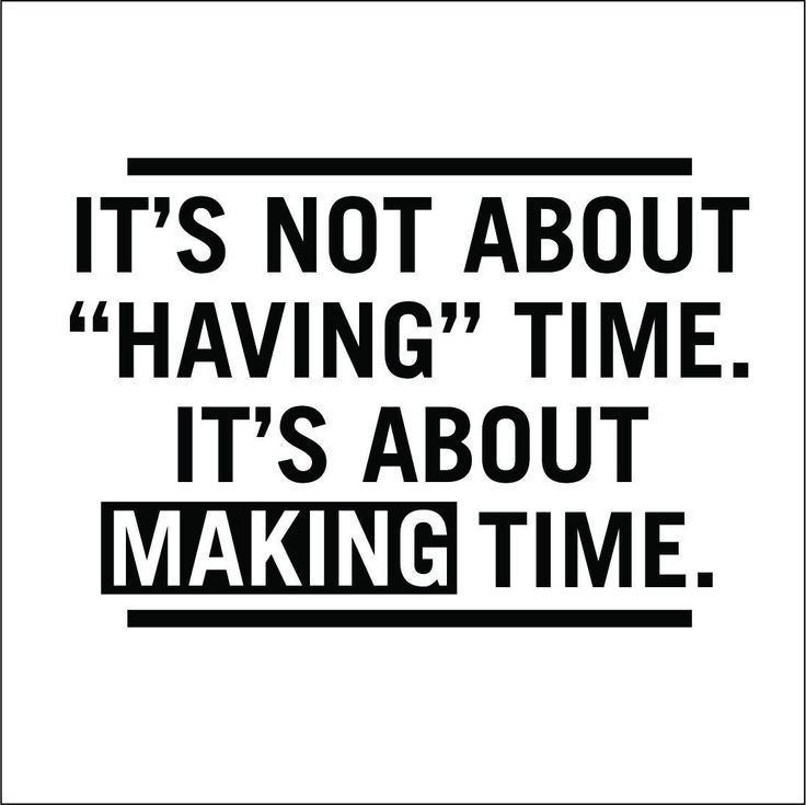 Genial Make Time. #family #parenting #quote