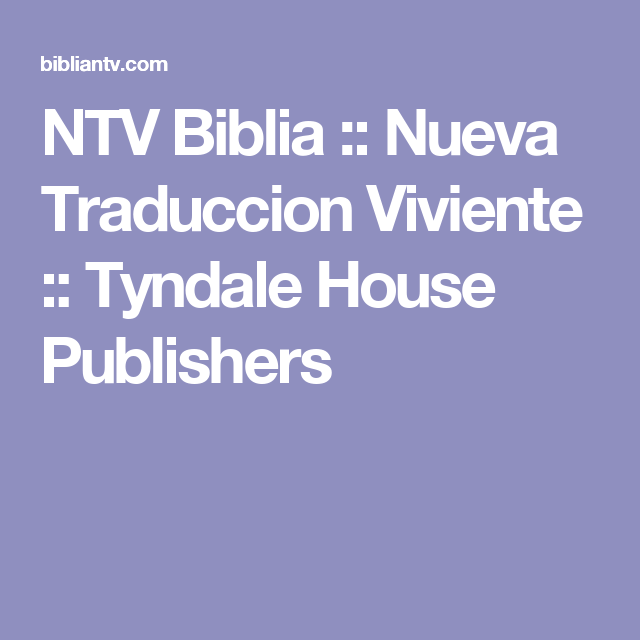NTV Biblia :: Nueva Traduccion Viviente :: Tyndale House Publishers