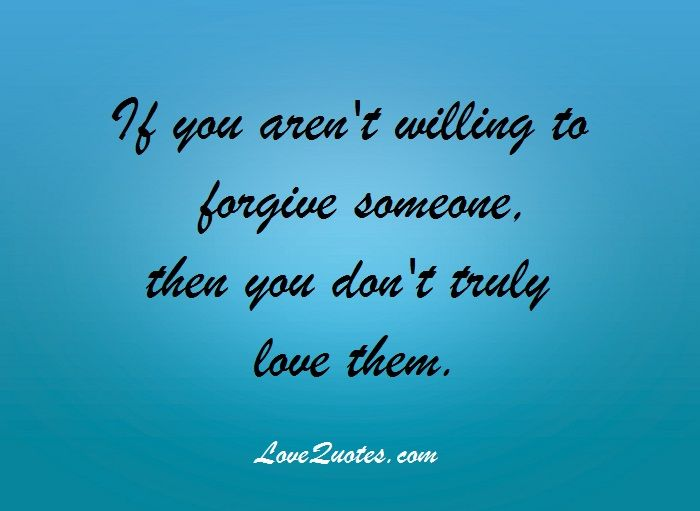 Quotes On Forgiving Someone You Love: Pin By LoveQuotes.com On Love Quotes