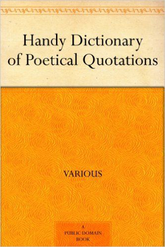 Amazon.com: Handy Dictionary of Poetical Quotations eBook: Various: Kindle Store