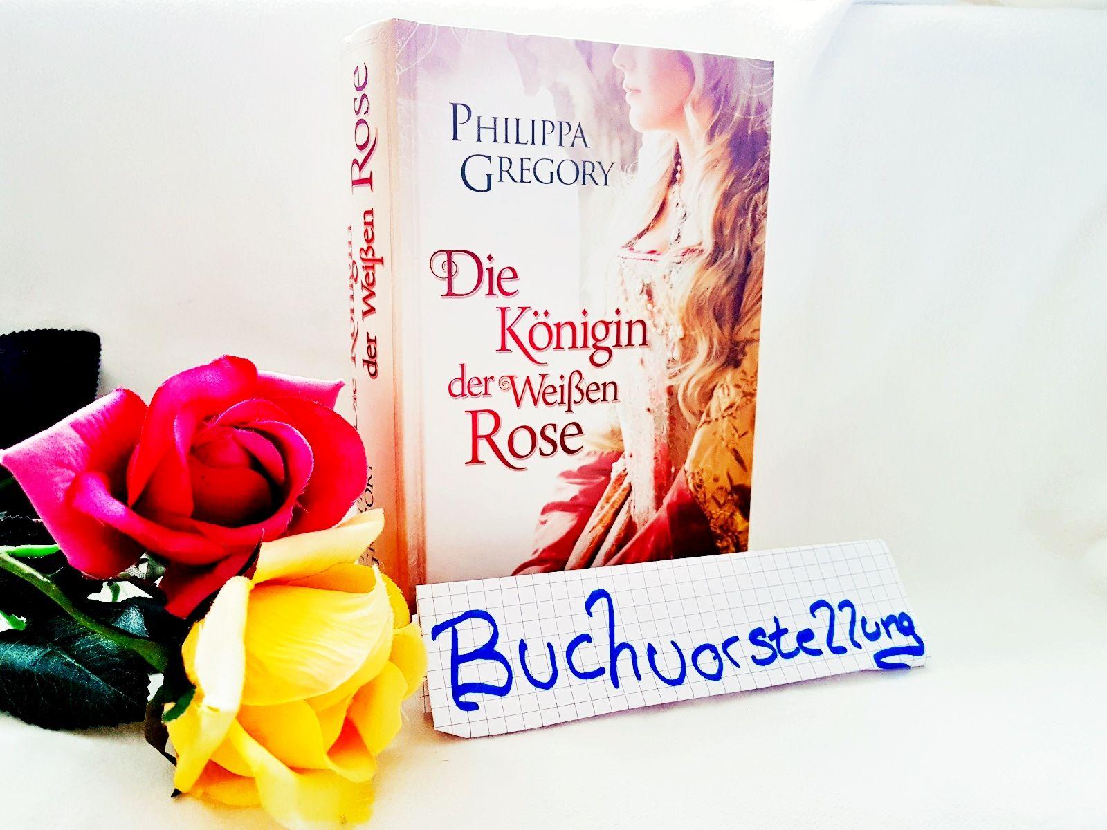 Die Königin der weißen Rose Philippa Gregory
